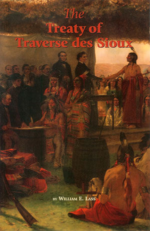 The Treaty Of Traverse Des Sioux The U S Dakota War Of 1862